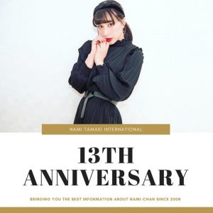 It's Nami Tamaki International 13th Anniversary!